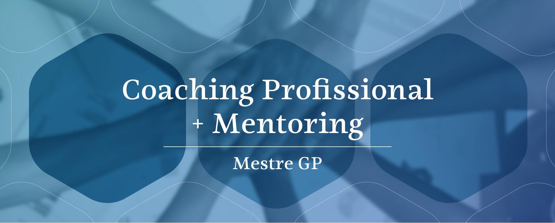 https://www.mestregp.com.br/wp-content/uploads/2016/10/CoachingMentoring_MGP-slice-01-1900x766.png