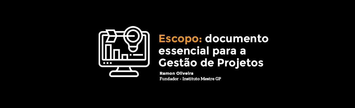 Escopo: documento essencial para a Gestão de Projetos