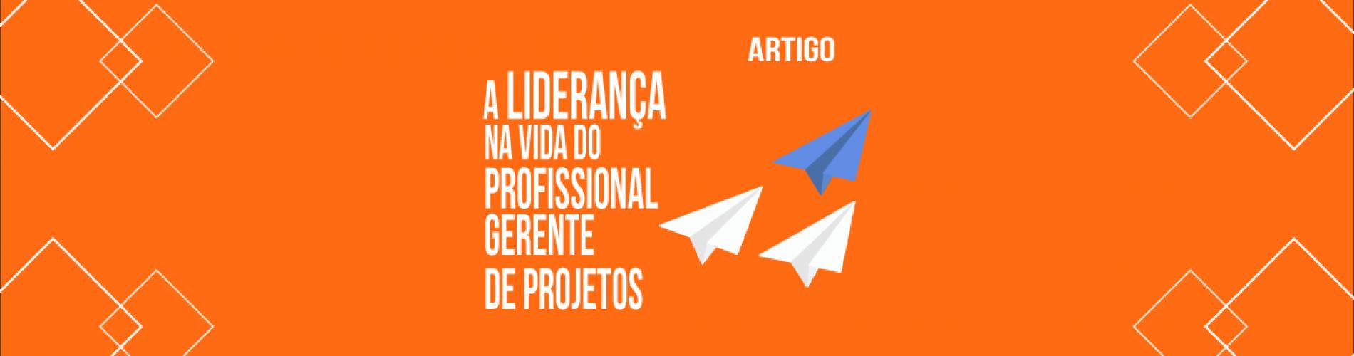 a-lideranca-na-vida-do-profissional-gerente-de-projetos