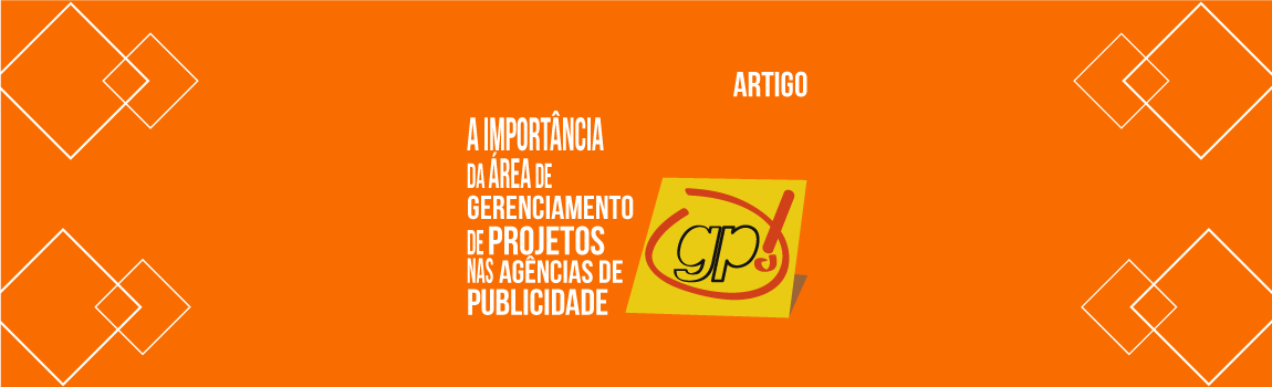 a-importancia-da-area-de-gerenciamento-de-projetos-nas-agencias-de-publicidade