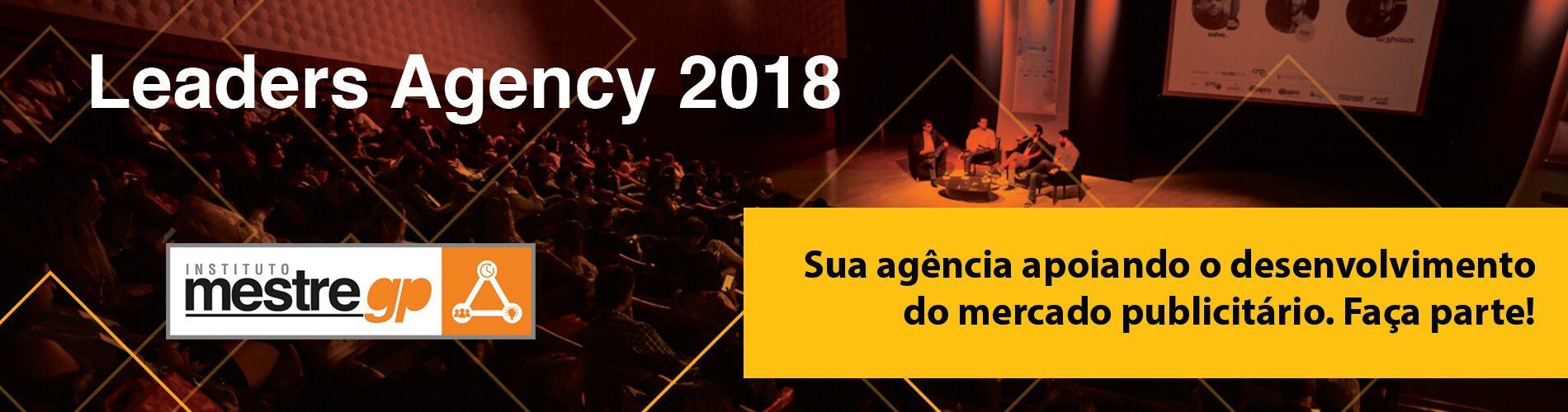Leaders Agency 2018 - Sua agência apoiando o desenvolvimento do mercado publicitário.