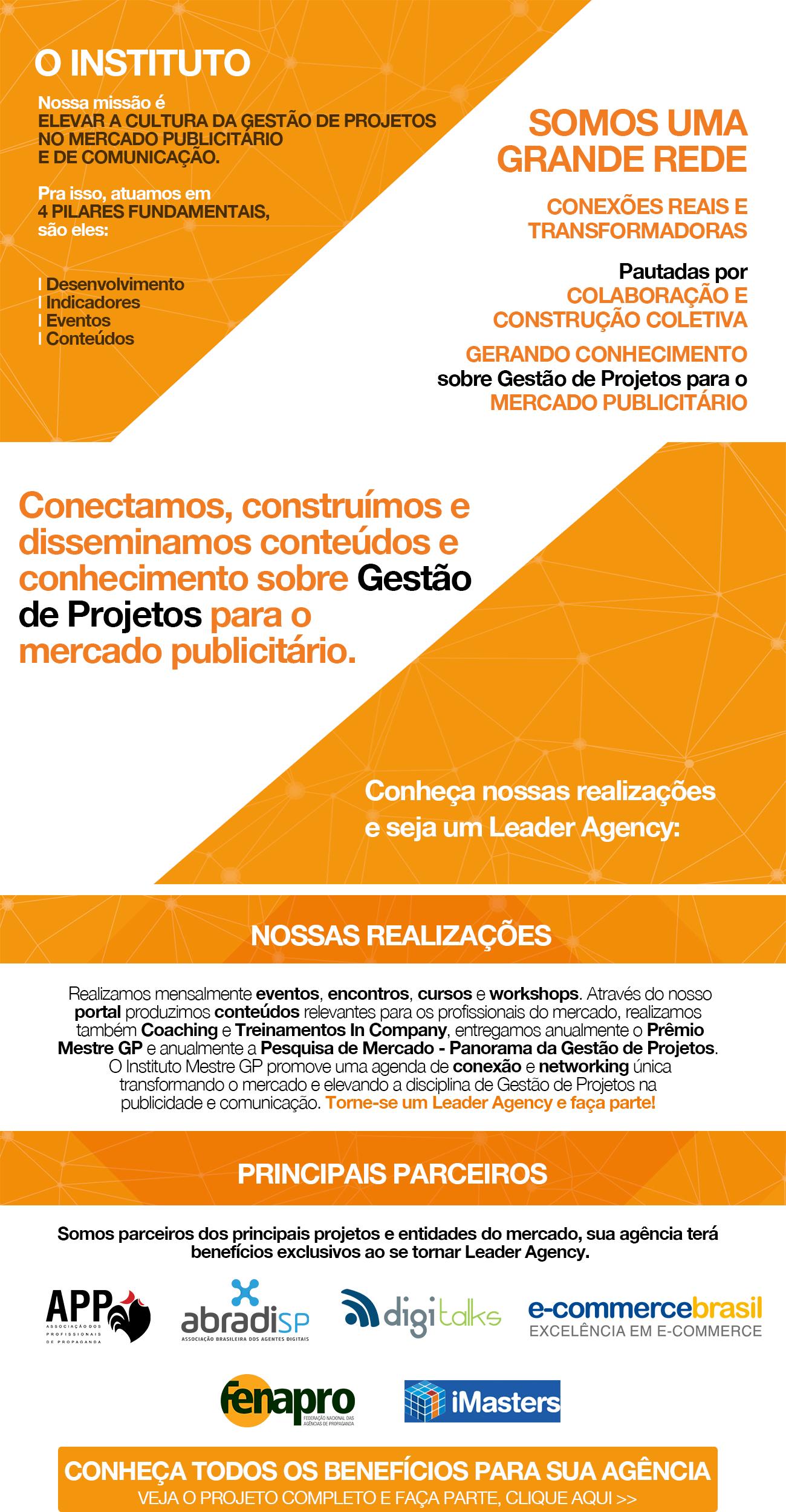 Conectamos, construímos e disseminamos conteúdos e conhecimento sobre gestão de projetos para o mercado publicitário.