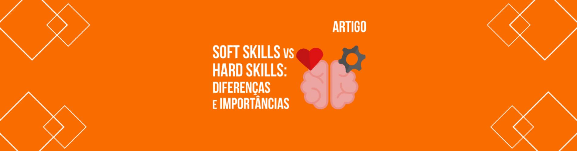 soft-skills-x-hard-skills-diferencas-e-importancias