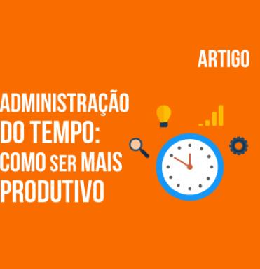 administracao-do-tempo-como-ser-mais-produtivo
