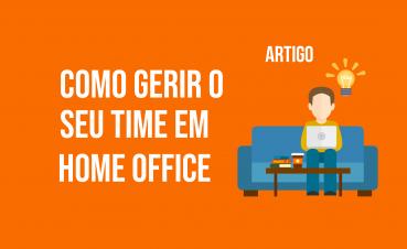 3-dicas-para-gerir-o-seu-time-em-home-office