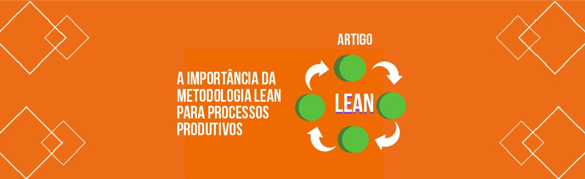 a-importancia-da-metodologia-lean-para-processos-produtivos