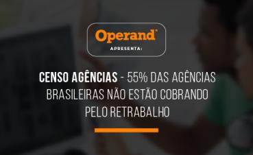 censo-agencias-indica-55-das-agencias-nao-cobram-pelo-retrabalho