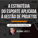 a-estrategia-do-esporte-aplicada-a-gestao-de-projetos