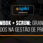 pmbok-scrum-grandes-aliados-na-gestao-de-projetos