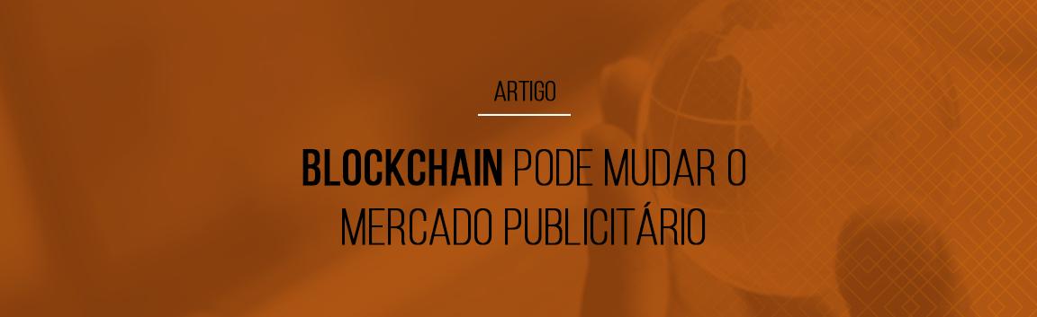 blockchain-pode-mudar-o-mercado-publicitario