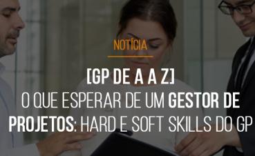 gp-de-a-a-z-o-que-esperar-de-um-gestor-de-projetos-hard-e-soft-skills-do-gp
