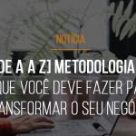 gp-de-a-a-z-metodologia-agil-o-que-voce-deve-fazer-para-transformar-o-seu-negocio