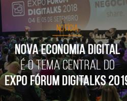 nova-economia-digital-e-o-tema-central-do-expo-forum-digitalks-2019-principal-evento-de-negocios-digitais-do-pais-que-completa-10-anos