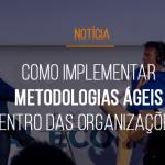 forum-mestre-gp-2019-como-implementar-metodologias-ageis-dentro-das-organizacoes