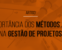 a-importancia-dos-metodos-ageis-na-gestao-de-projetos