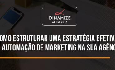 como-estruturar-uma-estrategia-efetiva-de-automacao-de-marketing-na-sua-agencia
