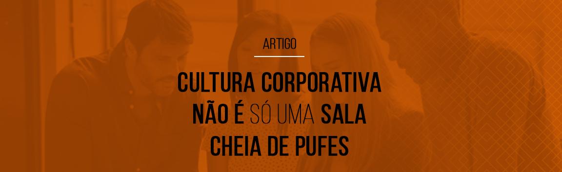 cultura-corporativa-nao-e-so-uma-sala-cheia-de-pufes