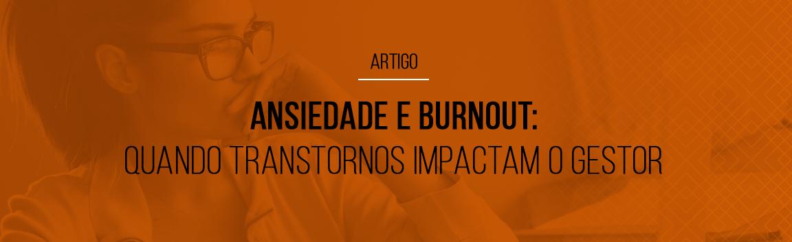 ansiedade-e-burnout-quando-transtornos-impactam-o-gestor