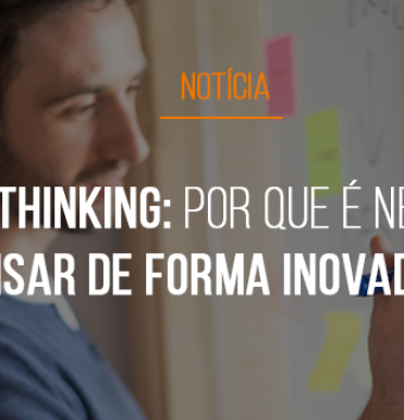 design-thinking-por-que-e-necessario-pensar-de-forma-inovadora