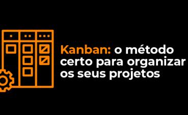 kanban-o-metodo-certo-para-organizar-os-seus-projetos