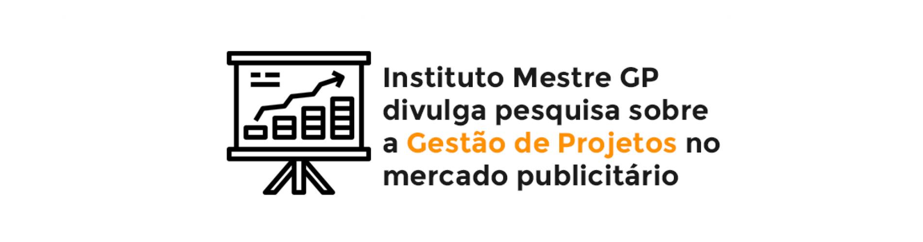 instituto-mestre-gp-divulga-pesquisa-sobre-a-gestao-de-projetos-no-mercado-publicitario