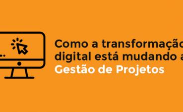 como-a-transformacao-digital-esta-mudando-a-gestao-de-projetos