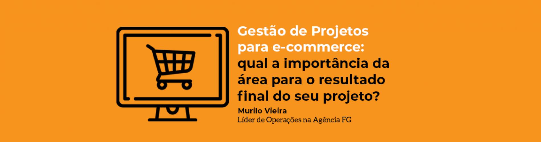 gestao-de-projetos-para-e-commerce-qual-a-importancia-da-area-para-o-resultado-final-do-seu-projeto