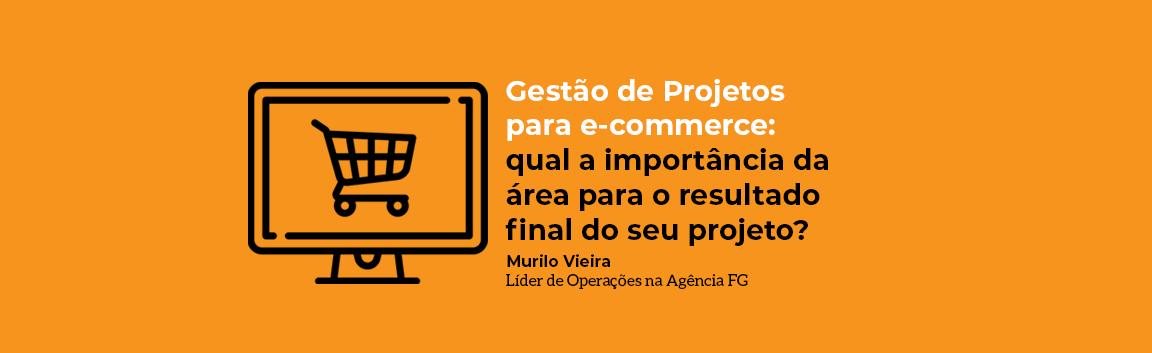 Gestão de Projetos para e-commerce