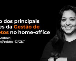 o-uso-dos-principais-pilares-da-gestao-de-projetos-no-home-office