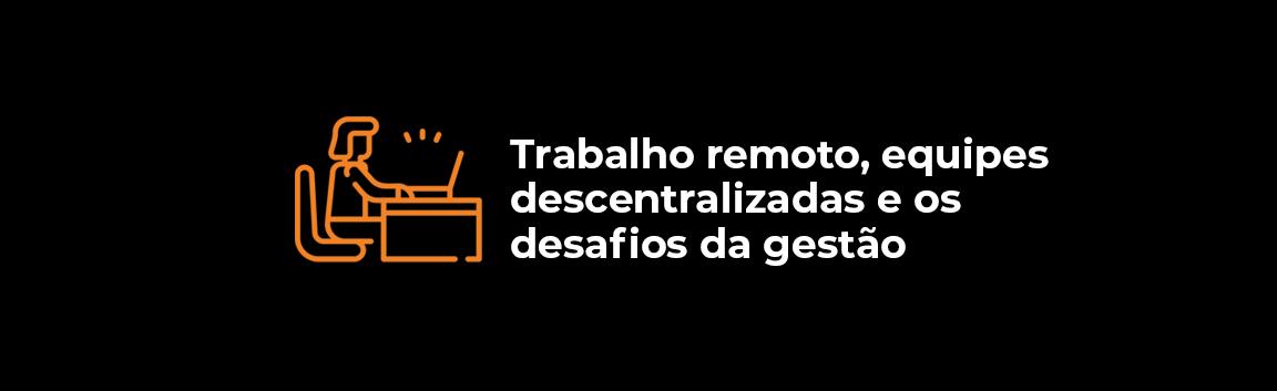 mgp_artigo_interna_GESTAOREMOTADESAFIOS