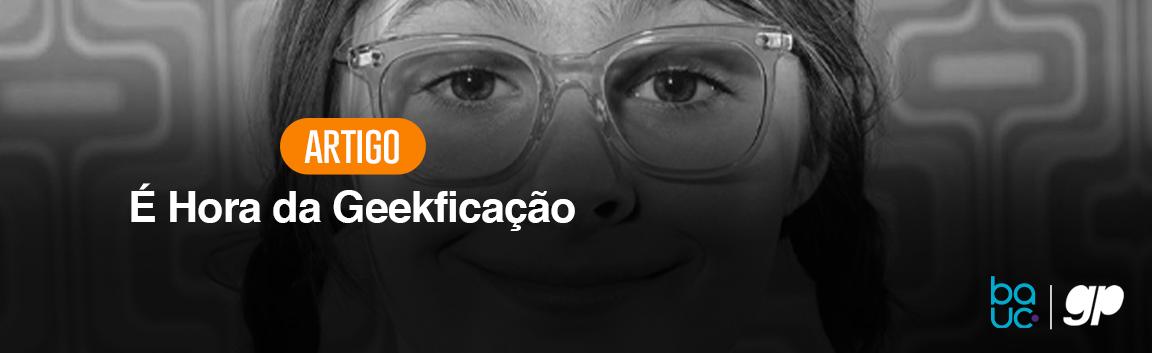 baucgeekficação_home02